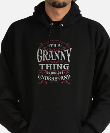It Is A Granny Thing You Wouldnt Understand Hoodie