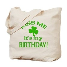 Kiss Me It's My Birthday St Pat's Day Tote Bag