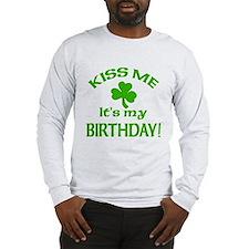 Kiss Me It's My Birthday St Pat's Day Long Sleeve