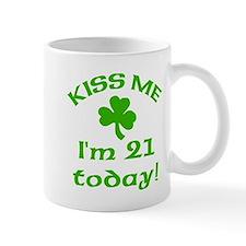 Kiss Me I'm 21 on St Patricks Day Mug
