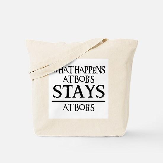 STAYS AT BOB'S Tote Bag