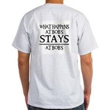 STAYS AT BOB'S T-Shirt