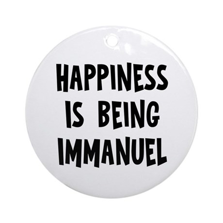 Happiness is being Immanuel Ornament (Round)