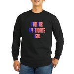Vote for my favorite jerk Long Sleeve Dark T-Shirt