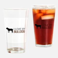Dogs: I Love My Bulldog Drinking Glass