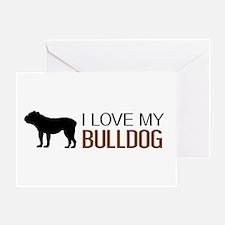 Dogs: I Love My Bulldog Greeting Card