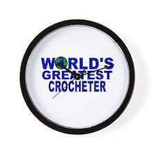 World's Greatest Crocheter Wall Clock