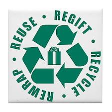 Regift Recycle Rewrap Reuse Tile Coaster