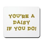 You're a daisy if you do. Mousepad