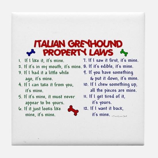 Italian Greyhound Property Laws 2 Tile Coaster