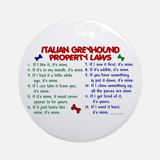 Italian Greyhound Property Laws 2 Ornament (Round)