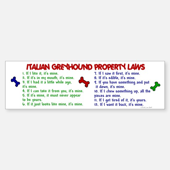 Italian Greyhound Property Laws 2 Bumper Bumper Bumper Sticker