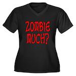 Zombie Much? Women's Plus Size V-Neck Dark T-Shirt