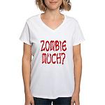 Zombie Much? Women's V-Neck T-Shirt