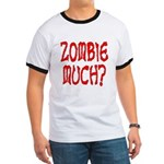 Zombie Much? Ringer T