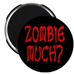 Zombie Much? Magnet