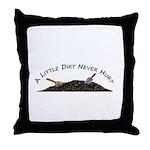 A Little Dirt Throw Pillow