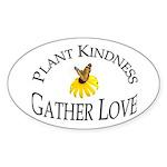 Plant Kindness Gather Love Oval Sticker