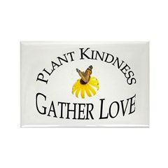 Plant Kindness Gather Love Rectangle Magnet (100 p