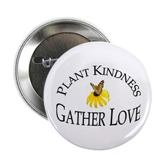 """Plant Kindness Gather Love 2.25"""" Button (10 pack)"""