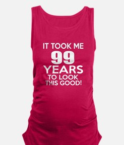 It Took ME 99 Years Maternity Tank Top