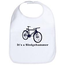 It's a Sledgehammer Bib