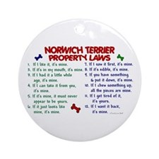 Norwich Terrier Property Laws 2 Ornament (Round)