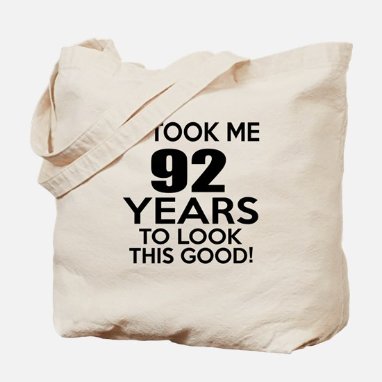 It Took ME 92 Years Tote Bag