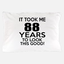 It Took ME 88 Years Pillow Case