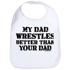 MY DAD WRESTLES BETTER THAN Y Bib