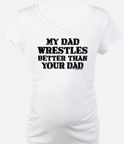 MY DAD WRESTLES BETTER THAN Y Shirt