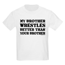 MY BROTHER WRESTLES BETTER TH T-Shirt