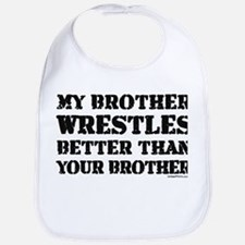 MY BROTHER WRESTLES BETTER TH Bib