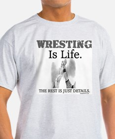 WRESTLING Is Life. T-Shirt