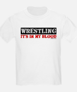WRESTLING (IT'S IN MY BLOOD) T-Shirt