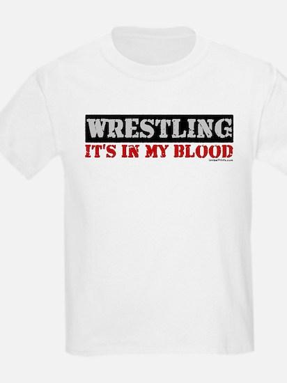 WRESTLING (IT'S IN MY BLOOD) T-Shirt