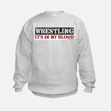 WRESTLING (IT'S IN MY BLOOD) Sweatshirt