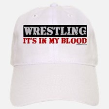 WRESTLING (IT'S IN MY BLOOD) Baseball Baseball Cap