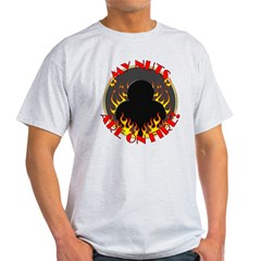 My Nuts Are On Fire T-Shirt