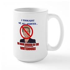 I Thought We All Agreed Mug