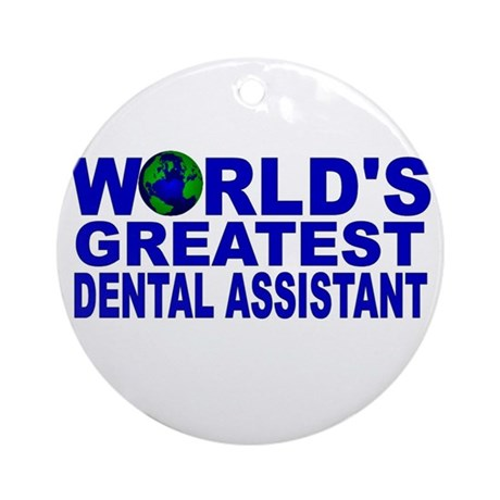 World's Greatest Dental Assis Ornament (Round)