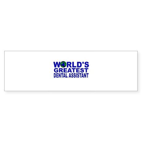 World's Greatest Dental Assis Bumper Sticker