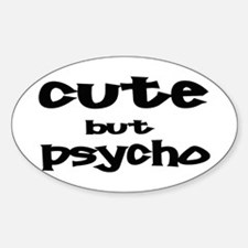 Cute But Psycho Oval Decal