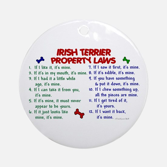 Irish Terrier Property Laws 2 Ornament (Round)