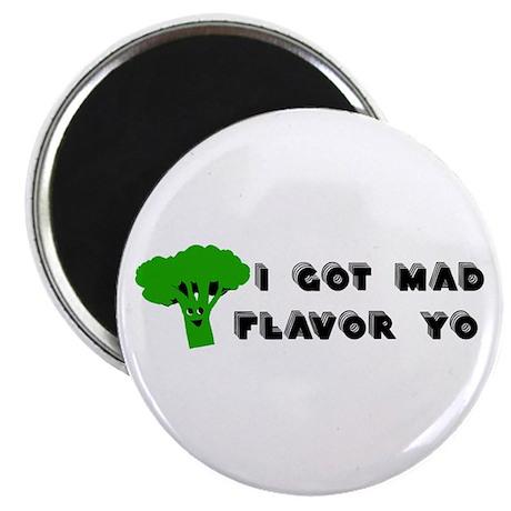 I Got Mad Flavor Magnet