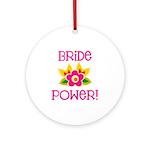 Bride Power Ornament (Round)