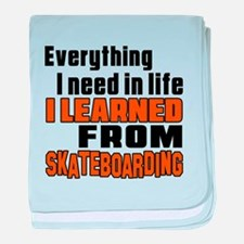 Everything I Learned From Skateboardi baby blanket
