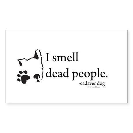 I smell dead people Rectangle Sticker