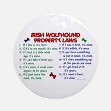 Irish Wolfhound Property Laws 2 Ornament (Round)