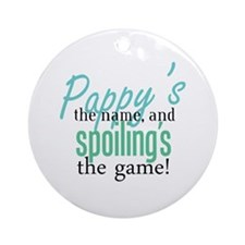 Pappy's the Name, and Spoiling's the Game! Ornamen